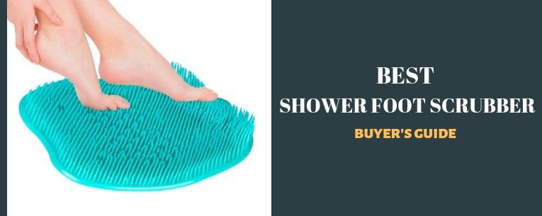 Best Shower Foot Scrubber For Foot Care Top 7 Reviewed